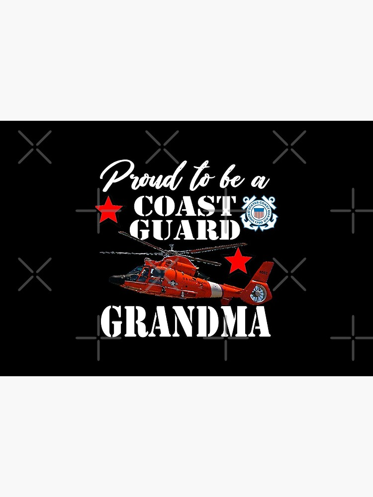 Proud To Be A Coast Guard Grandma by Mbranco
