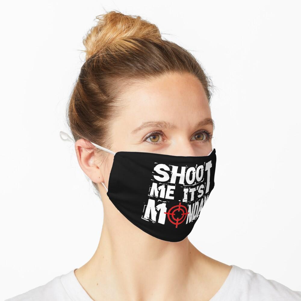 Shoot Me It's Monday Mask