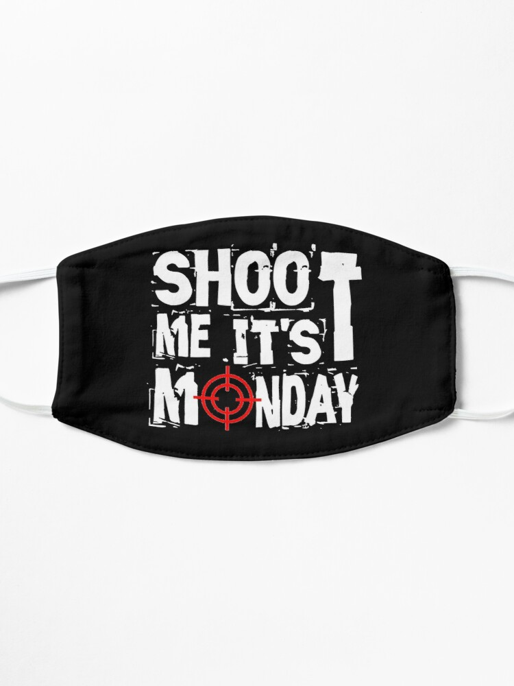 Alternate view of Shoot Me It's Monday Mask