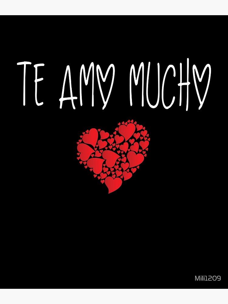 Te Amo Mucho 1 Greeting Card By Mili1209 Redbubble Que mi corazón esconde ya te dije bien claro que te amo mucho que me gustas demasiado y no lo disimulo. redbubble