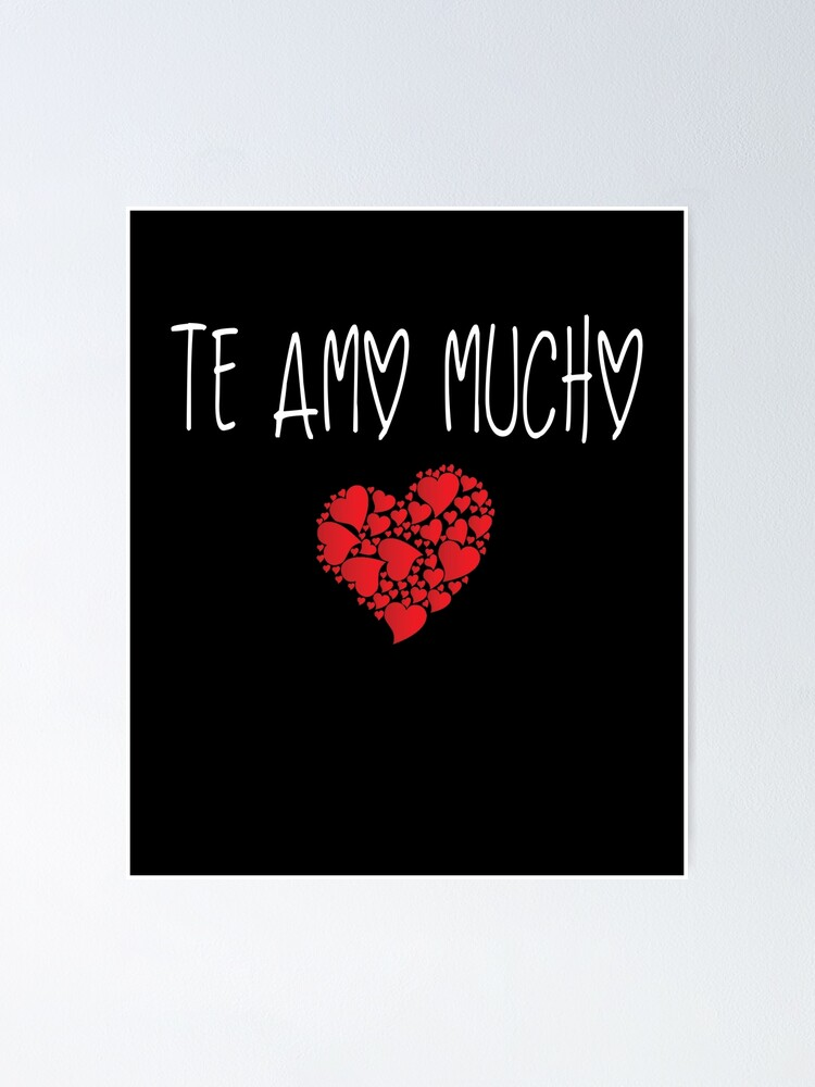 Te Amo Mucho 1 Poster By Mili1209 Redbubble Te amo mucho también could be either: redbubble