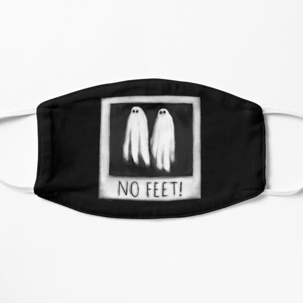 No feet! Flat Mask