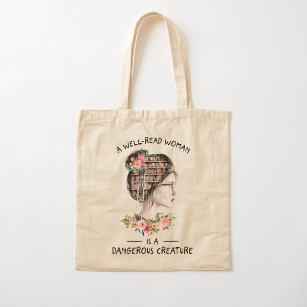 read to me A Well-Read Woman Is A DANGEROUS Creature: Book Lover reader Tote Bag bibliophile
