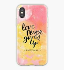 Love Never Gives Up iPhone Case