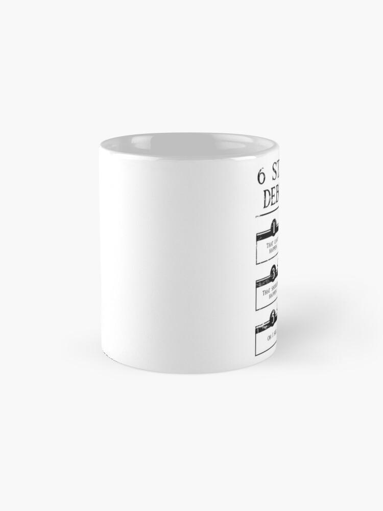 Alternate view of 6 Stages Of Debugging  Mug