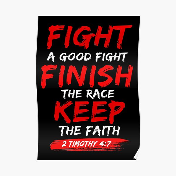 Bible Verse Fight a Good Fight 2 Timothy 4:7 Poster