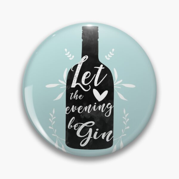 Let the evening beGin Button