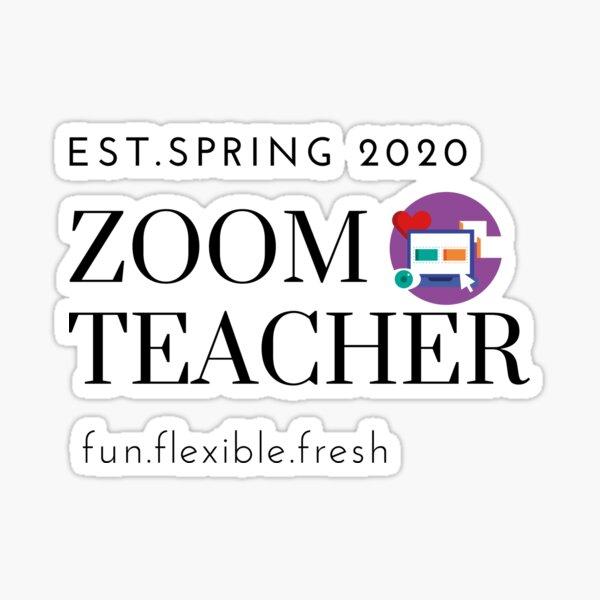 Zoom Teacher -established spring 2020 fun quarantine tshirt,mug and notebook gear Sticker