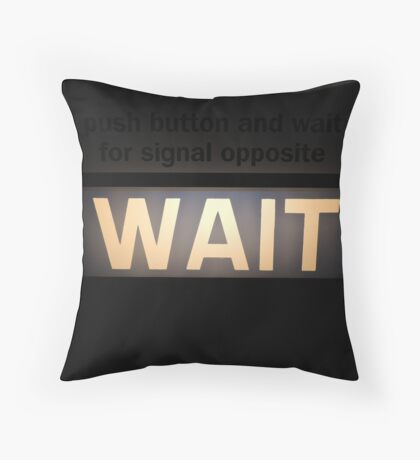 City Motto: Wait Throw Pillow