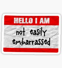 Hello, I am not easily embarrassed Sticker