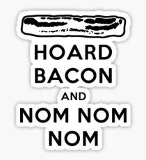 Hoard Bacon and Nom Nom Nom Nom Sticker