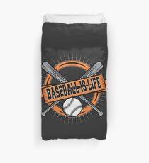 Baseball is Life Duvet Cover