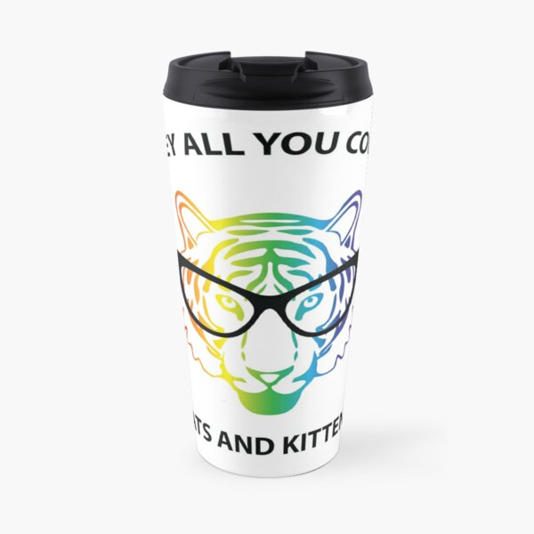 Hey all you cool cats and kittens - rainbow tiger Travel Mug