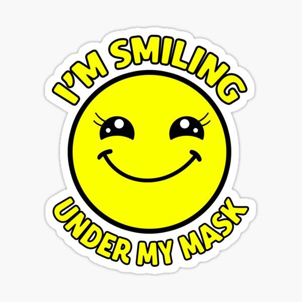 I'm Smiling Under My Mask Sticker