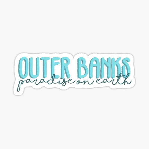 outer banks paradise on earth light blue Sticker