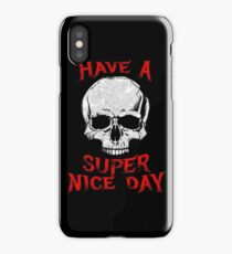 Have A Super Nice Day iPhone Case