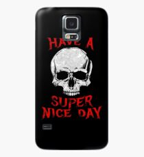 Have A Super Nice Day Case/Skin for Samsung Galaxy
