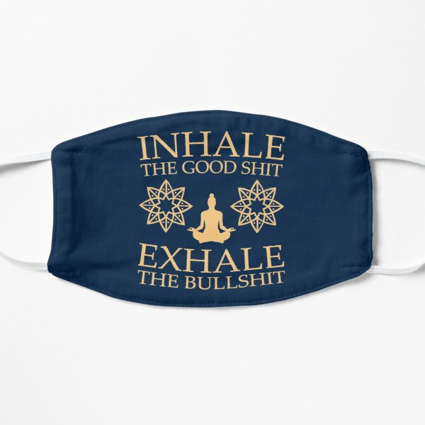 Yoga: Inhale the good shit Mask