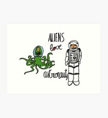 Aliens love Astronauts Art Print