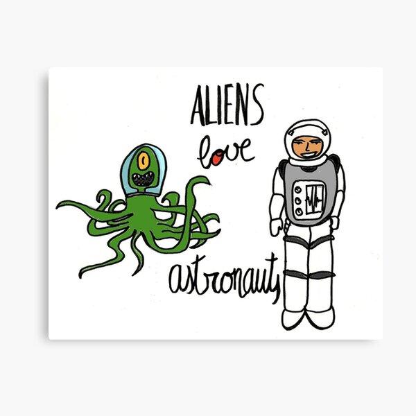 Aliens love Astronauts Canvas Print