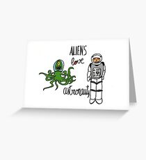 Aliens love Astronauts Greeting Card