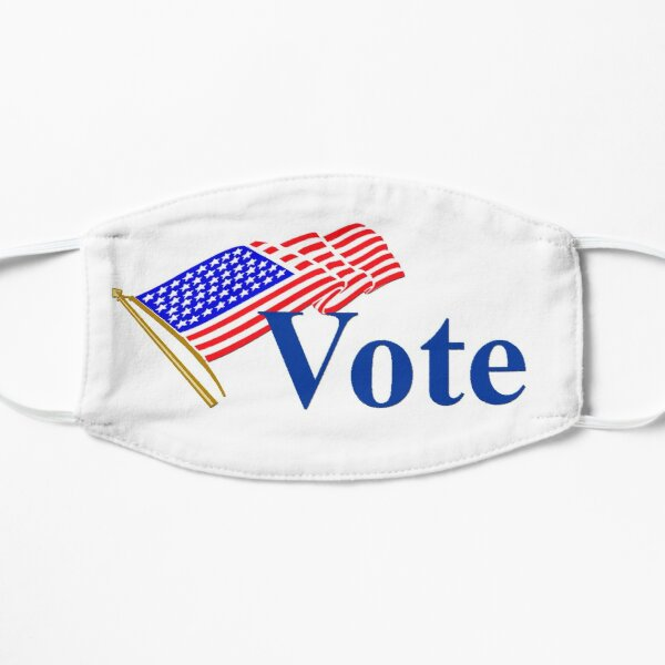Vote! It has never been more important to make your voice heard! Vote! Mask