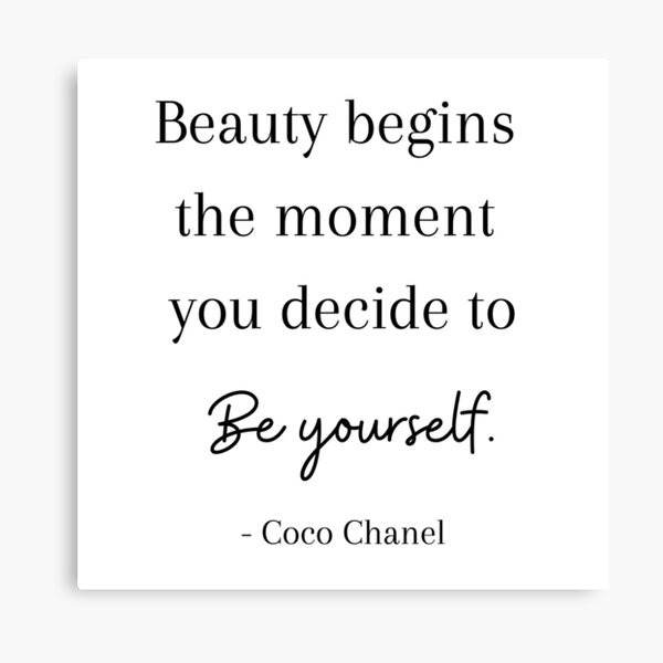 Beauty begins the moment you decide to Be yourself. - Coco Chanel Impression sur toile