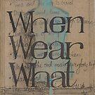 When Wear What by Catrin Stahl-Szarka