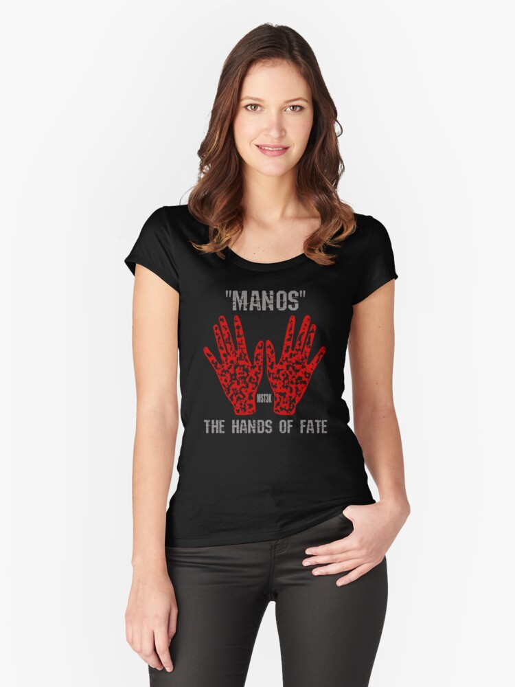 """""""Manos"""" the hands of fate Women's Fitted Scoop T-Shirt Front"""