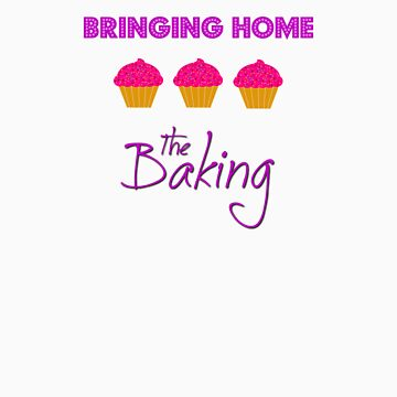 Bringing Home the Baking by dgoring
