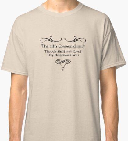 The 11th Commandment Classic T-Shirt