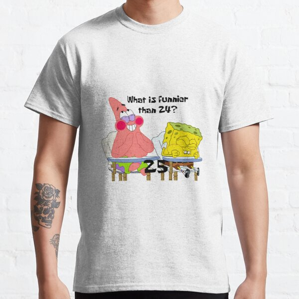 What is Funnier than 24? 25 Classic T-Shirt
