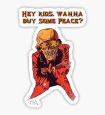 Wanna Buy Some Peace?  Sticker