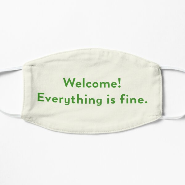 Welcome! Everything is fine. The Good Place Mask