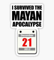 I Survived The Mayan Apocalypse 2012 (calendar) Sticker