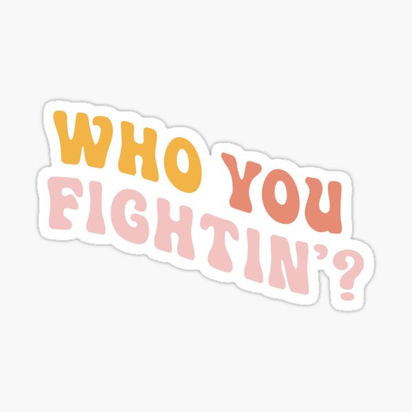Jenna Marbles Who You Fightin'? Sticker