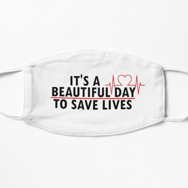 It's a beautiful day to save to lives, greys anatomy  Flat Mask