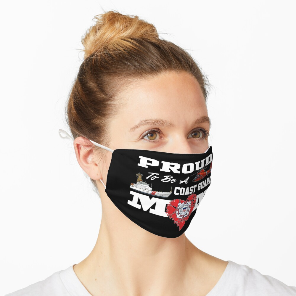 Proud To Be A Coast Guard Mom Mask