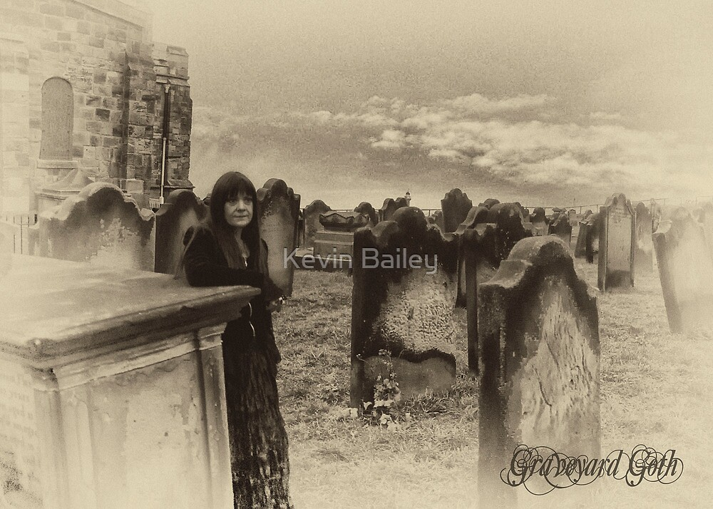 Graveyard Goth by Kevin Bailey
