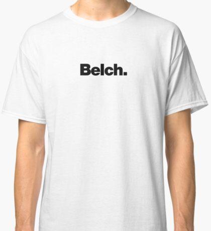 Belch Classic T-Shirt