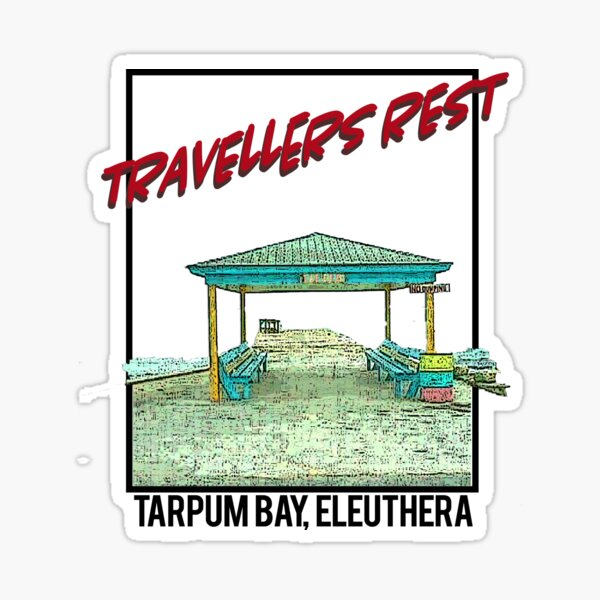 Traveller's Rest, Tarpum Bay, Eleuthera Sticker