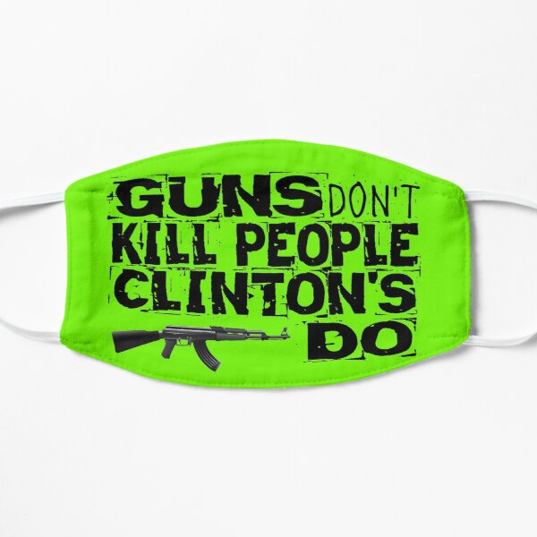 Guns Don't Kill People Clinton's Do Design by MbrancoDesigns Mask