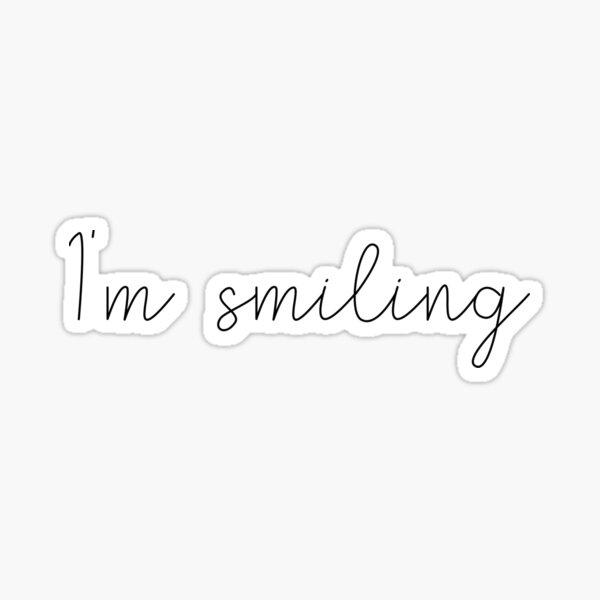 I'm smiling Sticker
