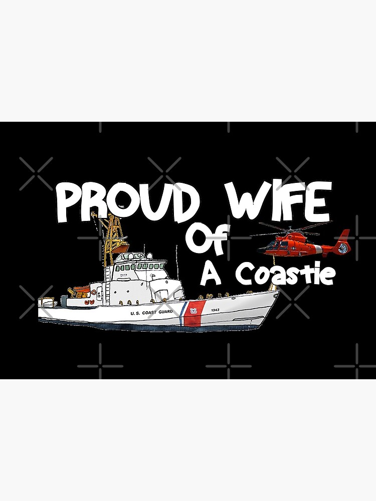 Proud Wife Of A Coastie by Mbranco