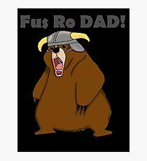 Fus Ro Dad! Photographic Print