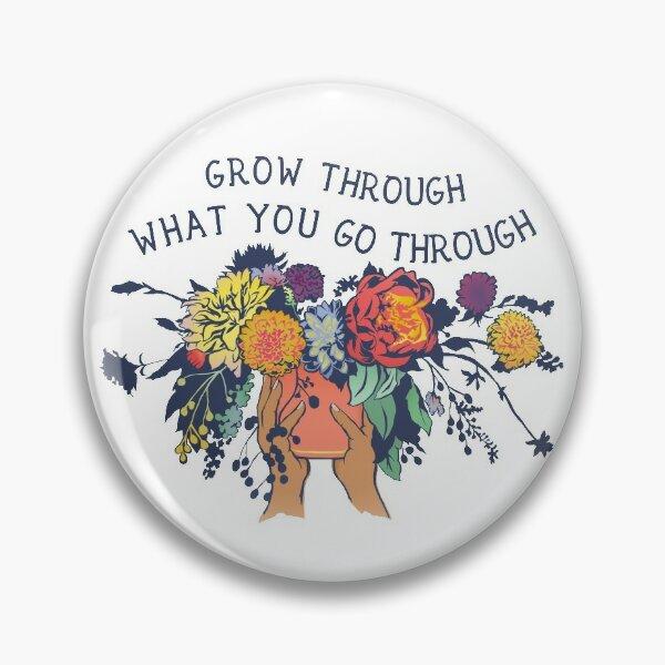 Grow Through What You Go Through Pin