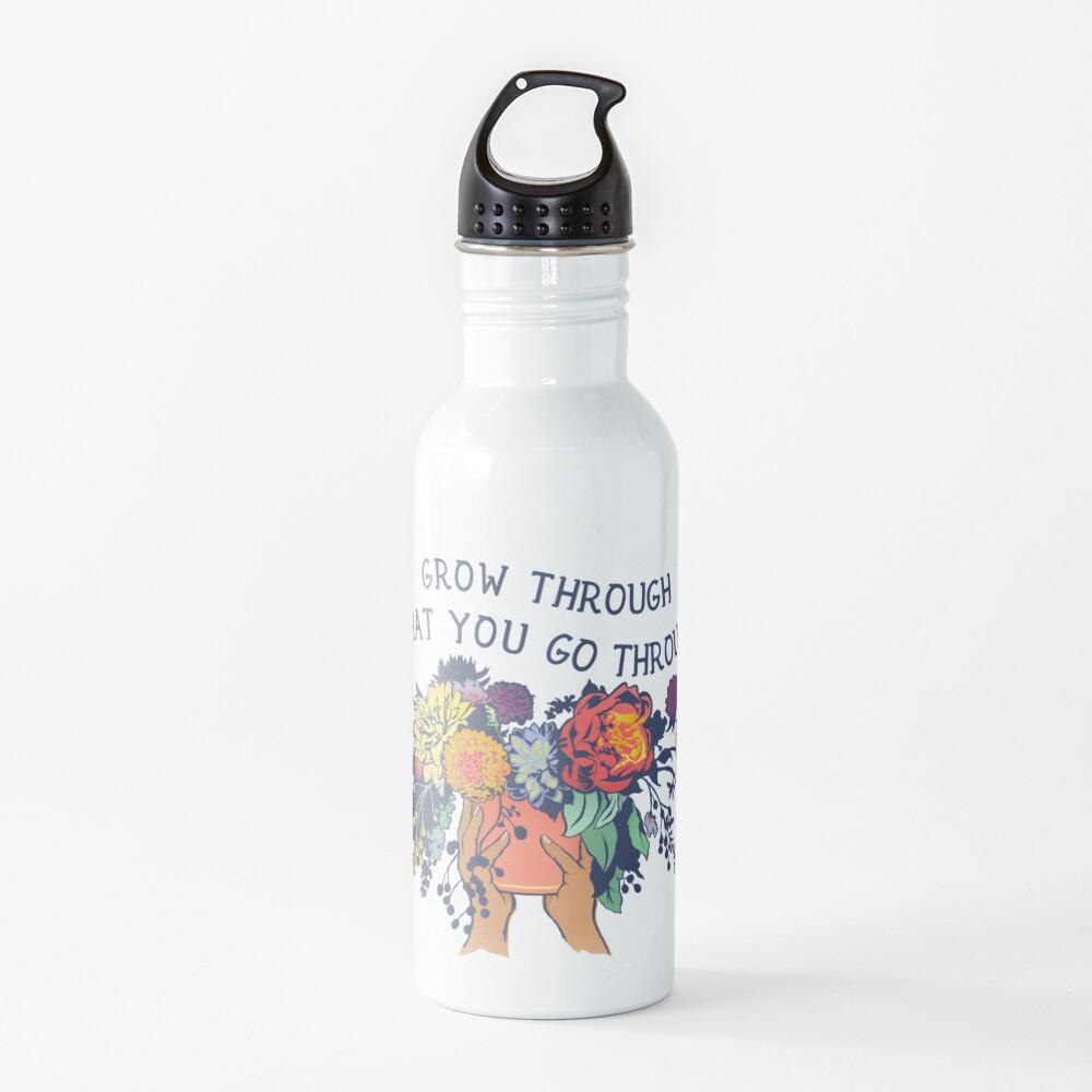 Grow Through What You Go Through Water Bottle