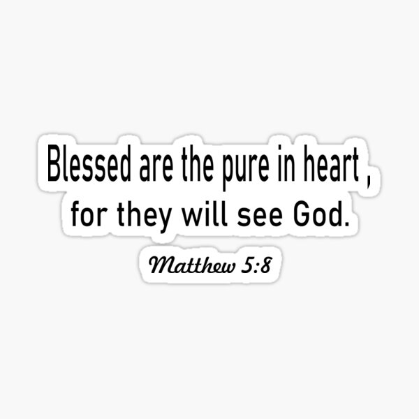 Blessed are the pure in heart, for they will see God. Matthew 5:8 artboards Sticker