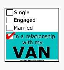 In A Relationship With My Van Photographic Print