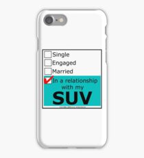 In A Relationship With My SUV iPhone Case/Skin